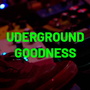 Underground Goodness