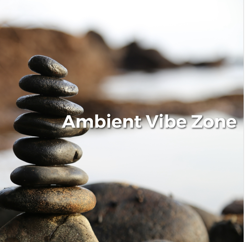 Ambient Vibe Zone