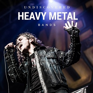 Best undiscovered Heavy Metal Bands