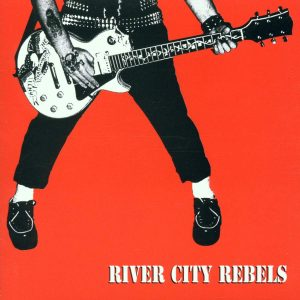 River City Rebels - Playin' to Live, Livin' to Play